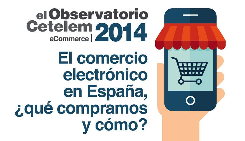 Conclusiones del estudio sobre Comercio Electrónico en España del Observatorio Cetelem eCommerce 2014